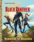 Warriors of Wakanda (Marvel: Black Panther) (Little Golden Book) Cover Image