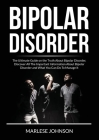 Bipolar Disorder: The Ultimate Guide on the Truth About Bipolar Disorder, Discover All The Important Information About Bipolar Disorder Cover Image
