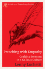Preaching with Empathy: Crafting Sermons in a Callous Culture (Artistry of Preaching) Cover Image