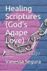Healing Scriptures (God's Agape Love): A faith inspired book filled with testimony & healing scriptures to aid in breaking the chains of Mental Illnes Cover Image