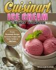 Cuisinart Ice Cream Maker Cookbook: Frozen Homemade Recipes for Frozen Yogurt, Soft Serve, Sorbet or MilkShake Cover Image