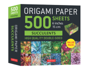 Origami Paper 500 Sheets Succulents 6 (15 CM): Tuttle Origami Paper: High-Quality, Double-Sided Origami Sheets with 12 Different Photographs (Instruct Cover Image