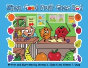 When Good Fruit Goes Bad Cover Image