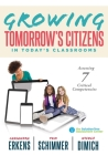 Growing Tomorrow's Citizens in Today's Classrooms: Assessing Seven Critical Competencies (Teaching Strategies for Soft Skills and 21st-Century-Skills Cover Image