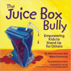 The Juice Box Bully: Empowering Kids to Stand Up for Others Cover Image