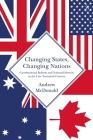 Changing States, Changing Nations: Constitutional Reform and National Identity in the Late Twentieth Century Cover Image