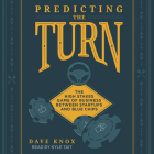 Predicting the Turn: The High Stakes Game of Business Between Startups and Blue Chips Cover Image