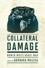 Collateral Damage: Women Write about War Cover Image