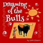 Dreaming of the Bulls Cover Image