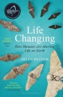 Life Changing: SHORTLISTED FOR THE WAINWRIGHT PRIZE FOR WRITING ON GLOBAL CONSERVATION Cover Image