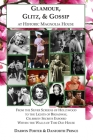 Glamour, Glitz, & Gossip at Historic Magnolia House: From the Silver Screens of Hollywood to the Lights of Broadway, Celebrity Secrets Exposed Within Cover Image