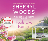 Feels Like Family (Sweet Magnolias #3) Cover Image