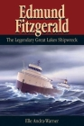 Edmund Fitzgerald: The Legendary Great Lakes Shipwreck Cover Image