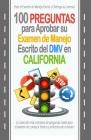 100 Preguntas para Aprobar su Examen de Manejo Escrito del DMV en California: La colección más completa de preguntas reales para el examen de conducir Cover Image
