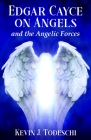 Edgar Cayce on Angels and the Angelic Forces Cover Image