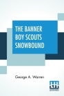 The Banner Boy Scouts Snowbound: Or A Tour On Skates And Iceboats Cover Image