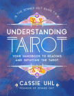 The Zenned Out Guide to Understanding Tarot: Your Handbook to Reading and Intuiting Tarot Cover Image