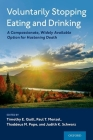 Voluntarily Stopping Eating and Drinking: A Compassionate, Widely-Available Option for Hastening Death Cover Image