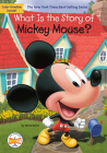 What Is the Story of Mickey Mouse? (What Is the Story Of?) Cover Image