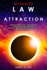 Advanced Law of Attraction: Advanced Manifesting: Learn Advanced Law of Attraction Techniques to Easily Attract Success, Health and Wealth. Ask an Cover Image
