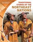 Traditional Stories of the Northeast Nations (Native American Oral Histories) Cover Image