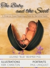 The Baby and the Seed: A Primer on Good Parenting a Book for the Entire Family Cover Image