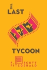 The Last Tycoon: The Authorized Text Cover Image
