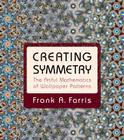 Creating Symmetry: The Artful Mathematics of Wallpaper Patterns Cover Image