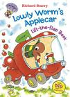 Lowly Worm's Applecar Lift-The-Flap Book (Richard Scarry's Lift the Flaps Books) Cover Image