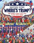 Where's Trump?: Find Donald Trump in his race to the White House Cover Image
