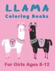 Llama Coloring Books For Girls Ages 8-12: Beautiful Coloring Book for Llama Lovers. Cover Image