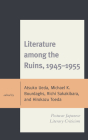 Literature among the Ruins, 1945-1955: Postwar Japanese Literary Criticism (New Studies in Modern Japan) Cover Image
