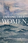 Invincible Women: Conversations with 21 Inspiring and Successful American Immigrants Cover Image