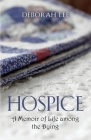 Hospice: A Memoir of Life among the Dying Cover Image