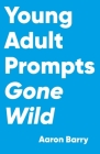 Young Adult Prompts Gone Wild Cover Image