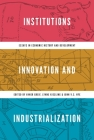 Institutions, Innovation, and Industrialization: Essays in Economic History and Development Cover Image