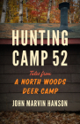 Hunting Camp 52: Tales from a North Woods Deer Camp Cover Image