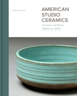 American Studio Ceramics: Innovation and Identity, 1940 to 1979 Cover Image