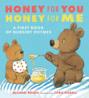 Honey for You, Honey for Me: A First Book of Nursery Rhymes Cover Image