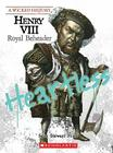 Henry VIII (A Wicked History): Royal Beheader Cover Image