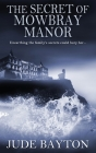 The Secret of Mowbray Manor Cover Image