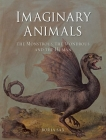 Imaginary Animals: The Monstrous, the Wondrous and the Human Cover Image