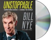 Unstoppable: Harnessing Science to Change the World Cover Image