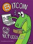 Bitcoin for the Befuddled Cover Image