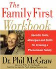 The Family First Workbook: Specific Tools, Strategies, and Skills for Creating a Phenomenal Family Cover Image