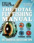 The Total Fly Fishing Manual: 307 Essential Skills and Tips Cover Image