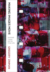 Making Images Move: Handmade Cinema and the Other Arts Cover Image