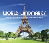 World Landmarks: See the World Through It's Spectacular Sites Cover Image