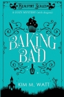 Baking Bad: A Cozy Mystery (With Dragons) Cover Image