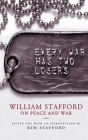 Every War Has Two Losers: William Stafford on Peace and War Cover Image